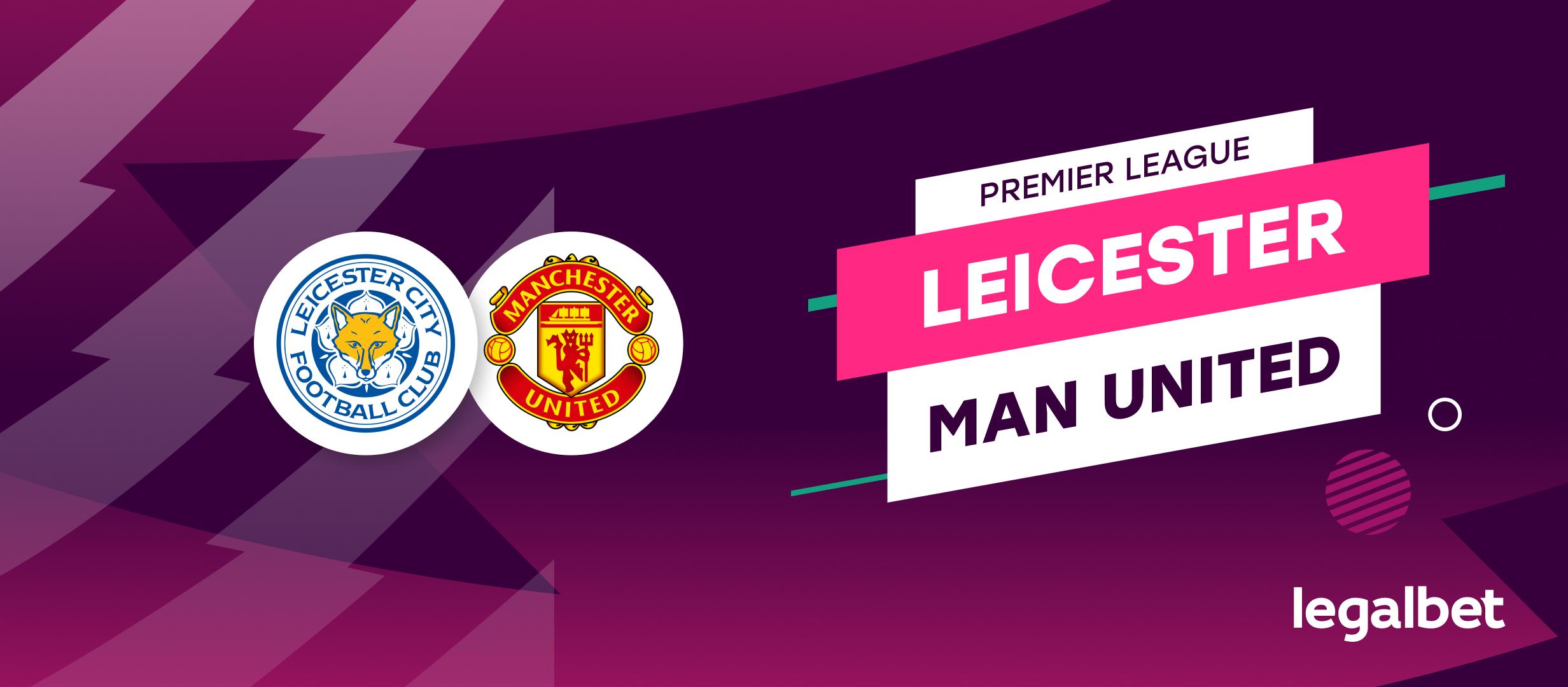 Leicester - Manchester United, ponturi pariuri Premier League