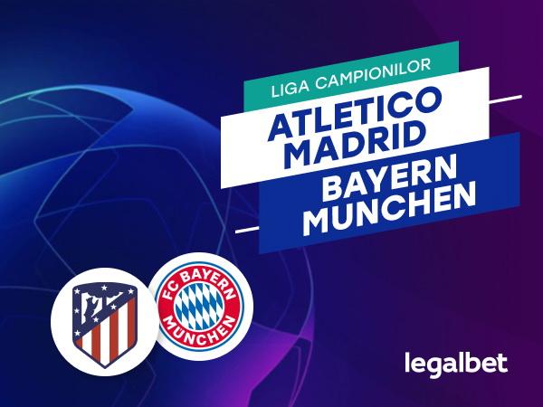 Rafa: Atletico Madrid - Bayern Munchen: analiza si ponturi pariuri.