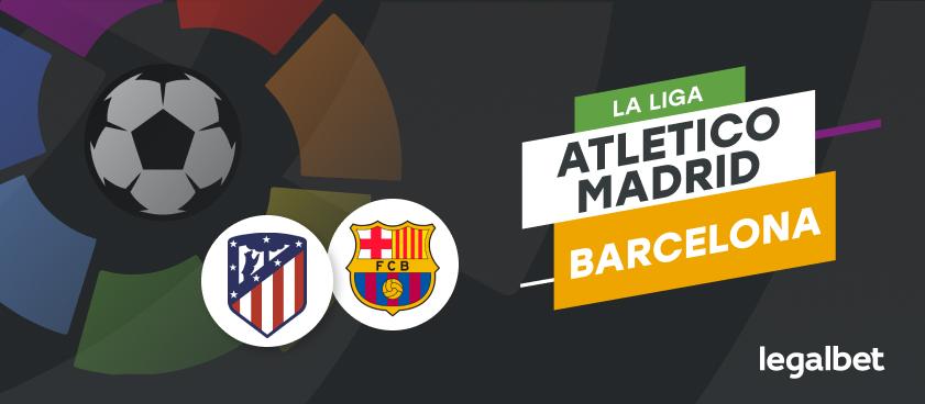 """Atletico Madrid - Barcelona, ponturi la pariuri La Liga. Rupe Simeone """"blestemul""""?"""