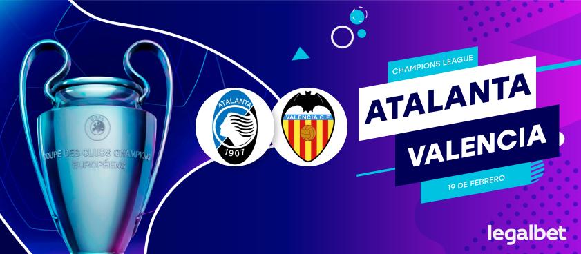 Previa, análisis y apuestas Atalanta - Valencia, Champions League 2020