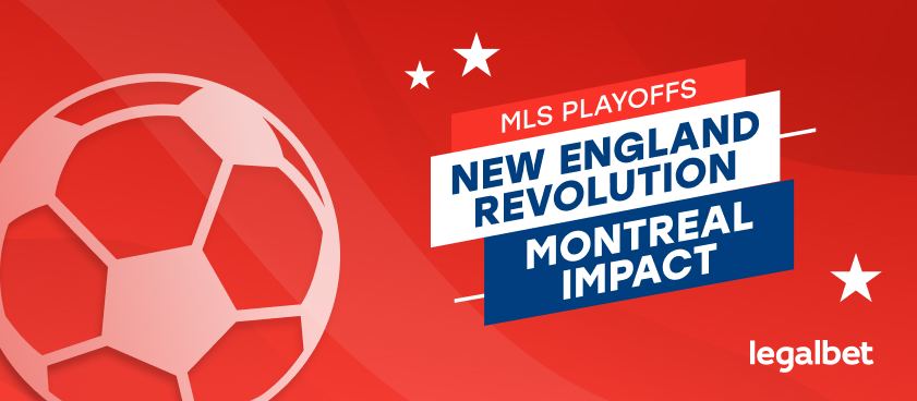 MLS Playoffs: New England vs. Montreal Bettings Odds, Lineups and Predictions