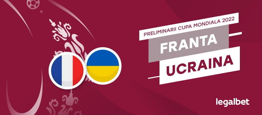 Franta-Ucraina: analiza si ponturi pariuri CM 2022