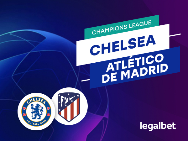 Antxon Pascual: Apuestas y cuotas Chelsea - Atlético de Madrid, Champions League 2020/21.