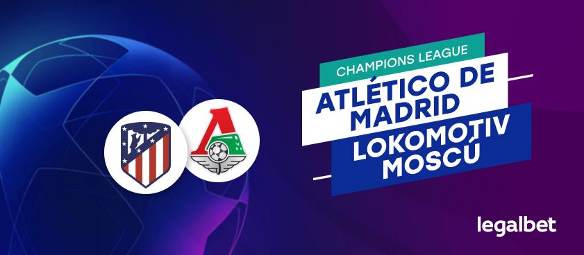 Apuestas y cuotas Atlético de Madrid - Lokomotiv Moscú, Champions League 2020/21