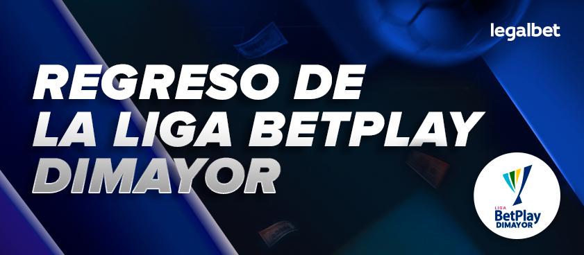 Regresa la Liga Betplay