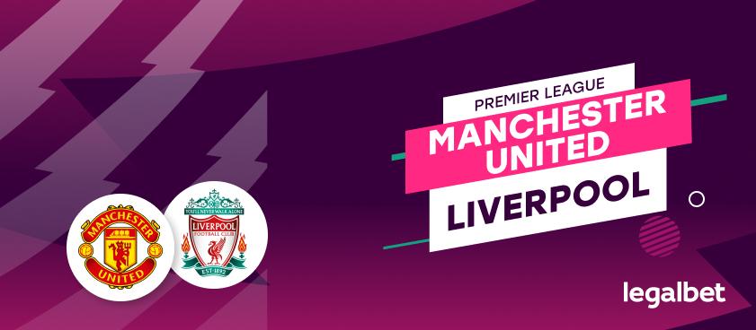 """Manchester United - Liverpool, ponturi pariuri Premier League. """"Diavolii"""" își pot lăsa rivalii în afara Champions League"""