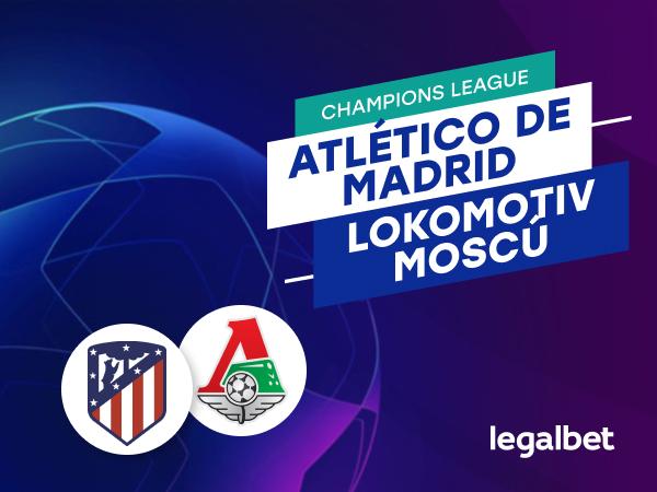 Antxon Pascual: Apuestas y cuotas Atlético de Madrid - Lokomotiv Moscú, Champions League 2020/21.