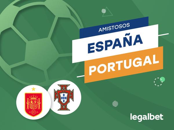Antxon Pascual: Apuestas y cuotas España - Portugal, Amistosos Internacionales.