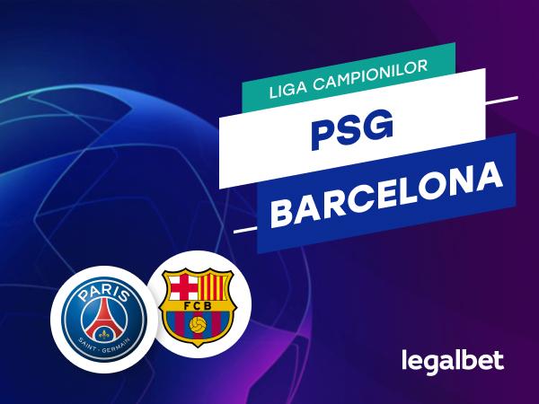 Cristian M: PSG - Barcelona, în Champions League. E posibilă o nouă remontada istorică?.