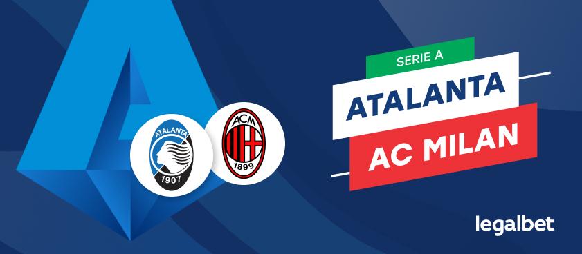 Atalanta  - AC Milan, cote la pariuri, ponturi şi informaţii