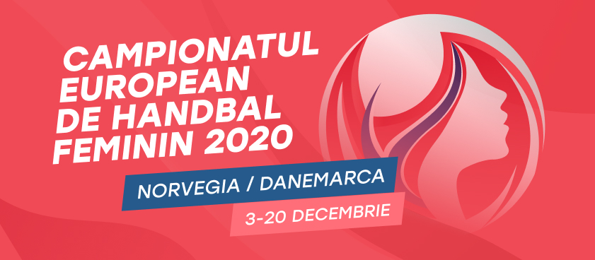 Campionatul European de Handbal Feminin 2020 - tot ce trebuie sa stii inainte de startul competitiei