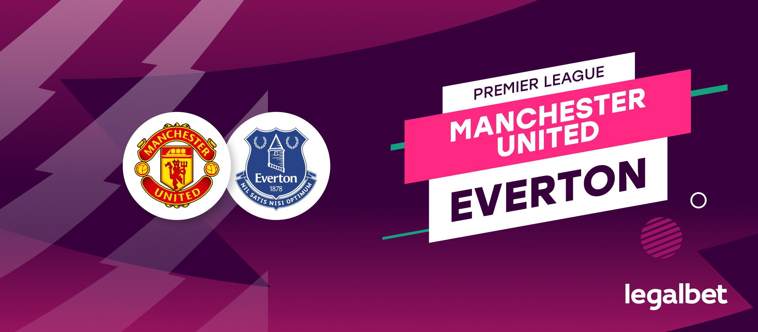 Manchester United - Everton: analiza si ponturi Premier League
