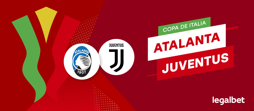 Apuestas y Cuotas Atalanta - Juventus. Copa de Italia