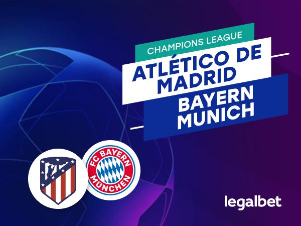 Antxon Pascual: Apuestas y cuotas Atlético de Madrid - Bayern Múnich, Champions League 2020/21.