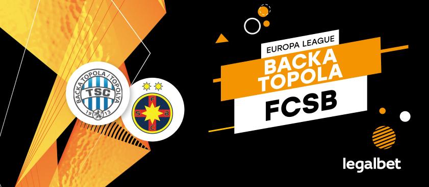 Backa Topola vs FCSB – cote la pariuri, ponturi si informatii