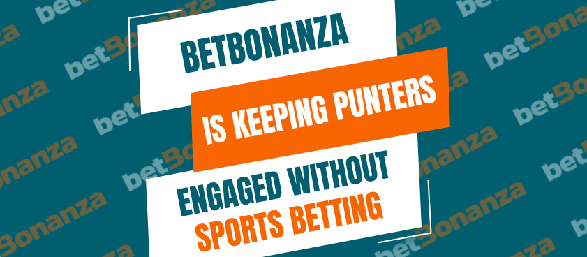 Coronavirus: How betBonanza is keeping punters engaged without Sports betting