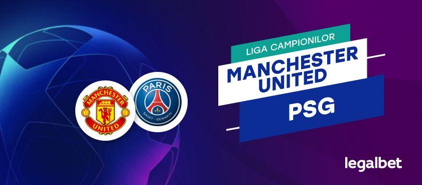 Manchester United - PSG, cote la pariuri, ponturi şi informaţii