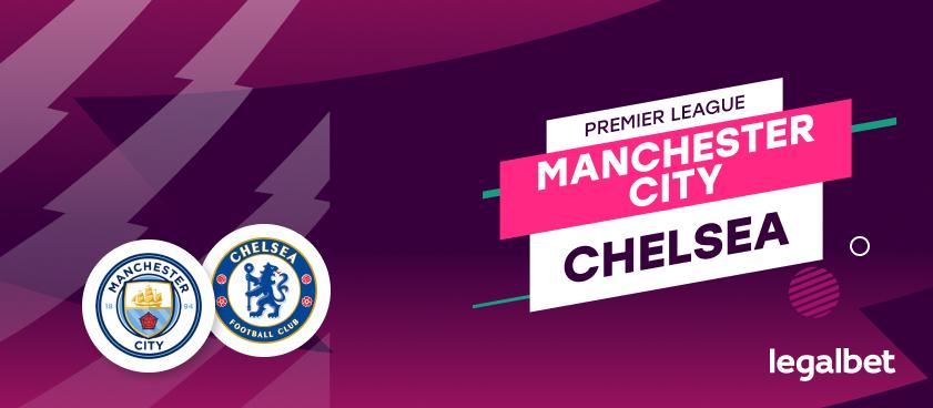 "Manchester City – Chelsea, ponturi pariuri Premier League. ""Antrenament"" pentru finala Champions League"