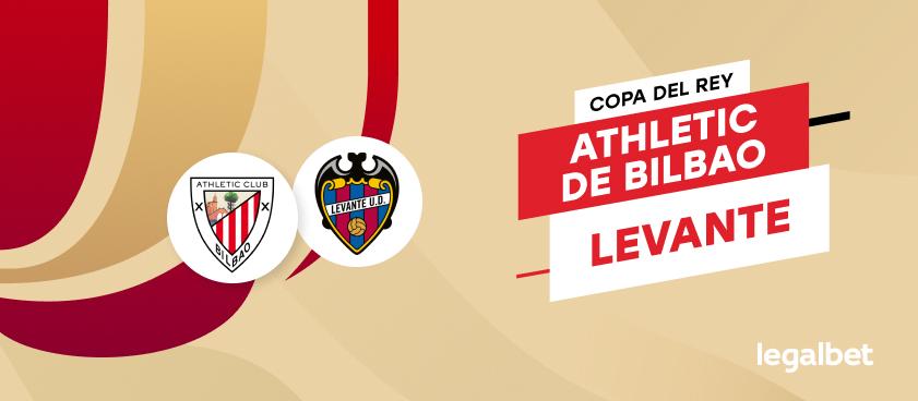 Apuestas y cuotas Athletic de Bilbao - Levante, Copa del Rey 2020/21