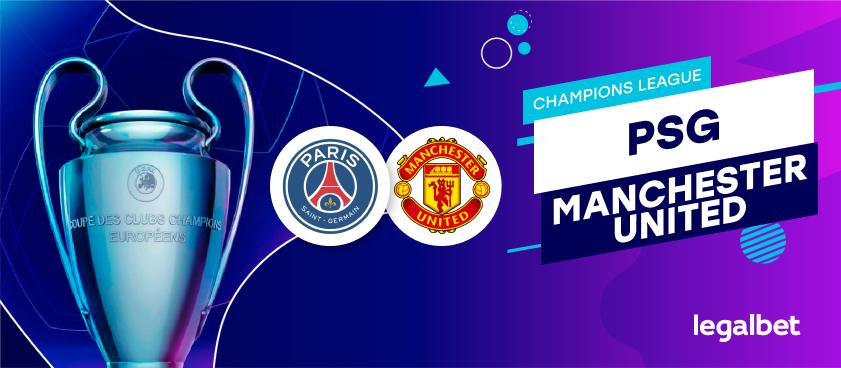PSG - Manchester United – cote la pariuri, ponturi si informatii