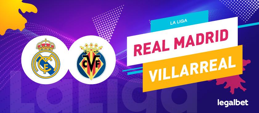 Previa, análisis y apuestas Real Madrid - Villarreal, La Liga 2020