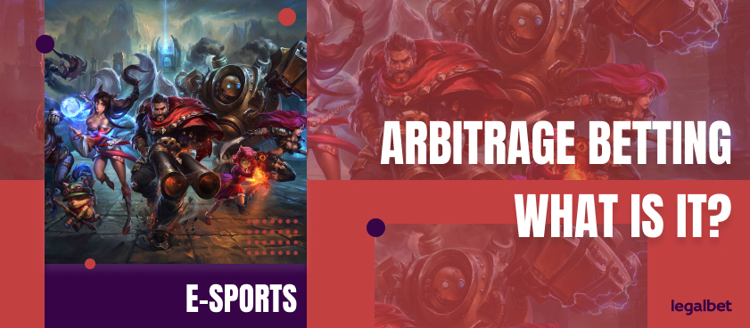 Arbitrage Betting – What is it, and why is it so easy to do on E-Sports?