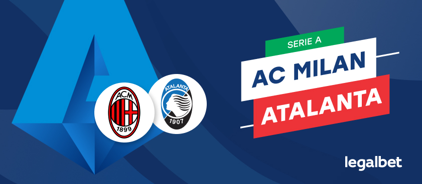 AC Milan - Atalanta, cote la pariuri, ponturi şi informaţii