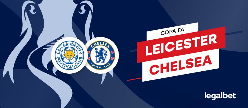Apuestas y Cuotas Leicester - Chelsea, Copa FA 2020/21