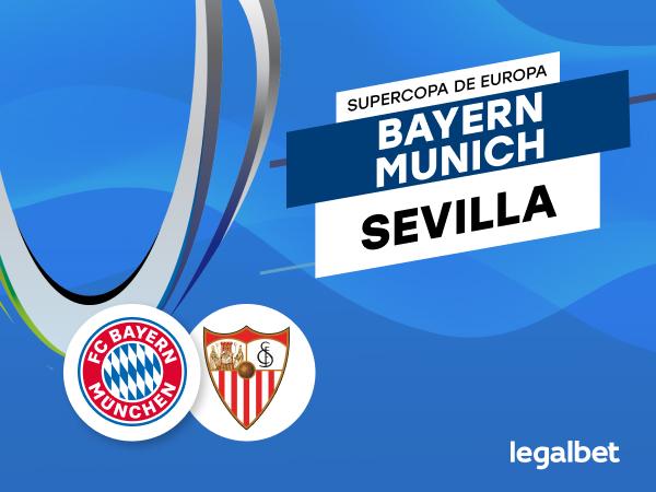 Antxon Pascual: Apuestas y cuotas Bayern Múnich - Sevilla, Supercopa de Europa 2020.