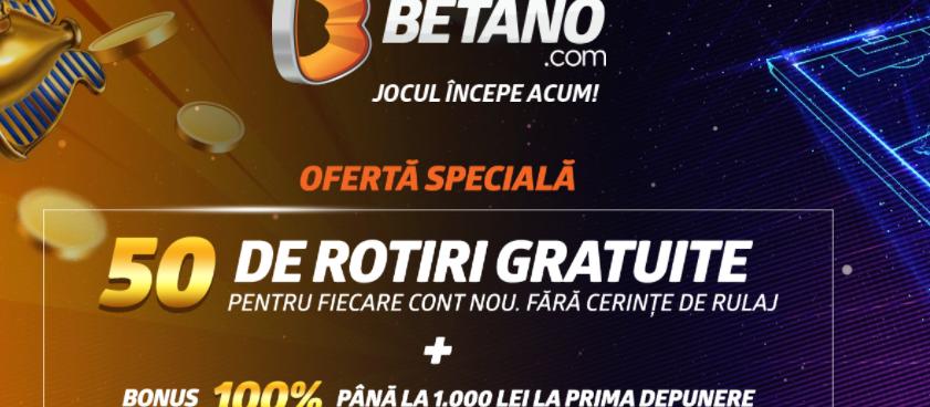 50 de rotiri gratuite fara depunere la casa de pariuri Betano