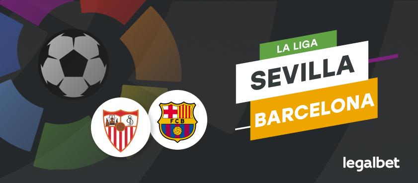 Sevilla - Barcelona, ponturi La Liga. Derby cu miză uriașă în Spania. Catalanii au șansa revanșei pentru eșecul din Cupă