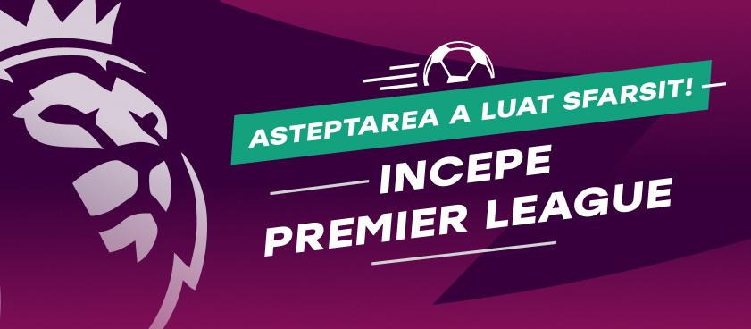 Premier League- incepe fotbalul adevarat
