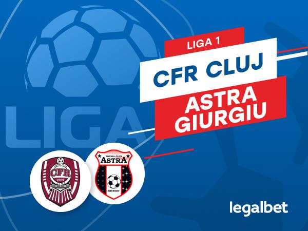 Karbacher: CFR Cluj - Astra Giurgiu: cote la pariuri şi statistici.