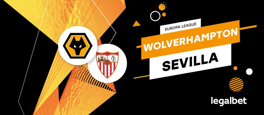 Previa, análisis y apuestas Sevilla - Wolverhampton, Europa League 2020