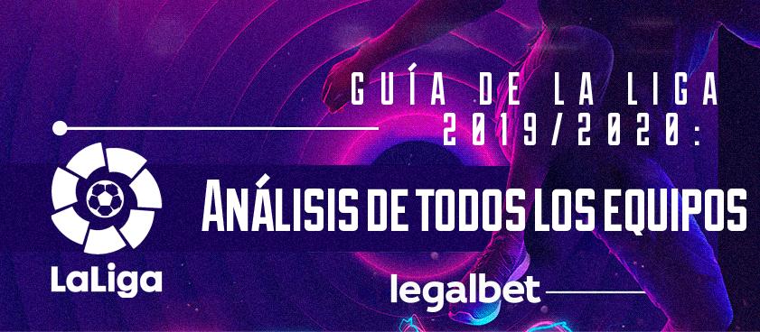 Guía de La Liga 2019/2020: Análisis de todos los equipos (Parte I)