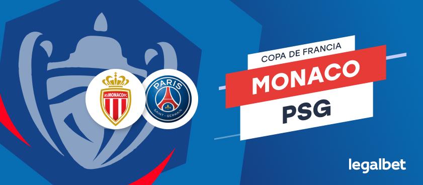 Apuestas y Cuotas Monaco - PSG, Copa de Francia