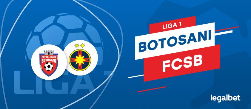 FC Botoşani - FCSB: cote la pariuri şi statistici