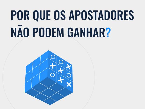 Legalbet.pt: Um estudo de caso: por que os apostadores não podem ganhar?.