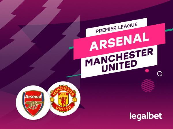 Rafa: Arsenal - Manchester United: analiza, cote, pariuri.