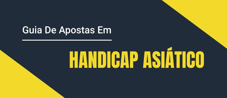 O que são apostas de handicap asiatico