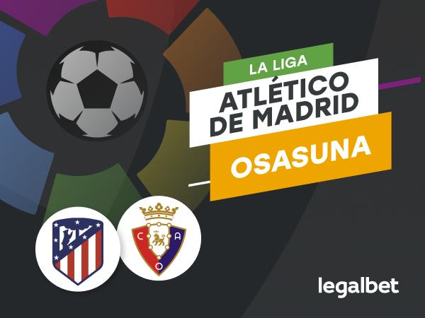Antxon Pascual: Apuestas y cuotas Atlético de Madrid - Osasuna, La Liga 2020/21.
