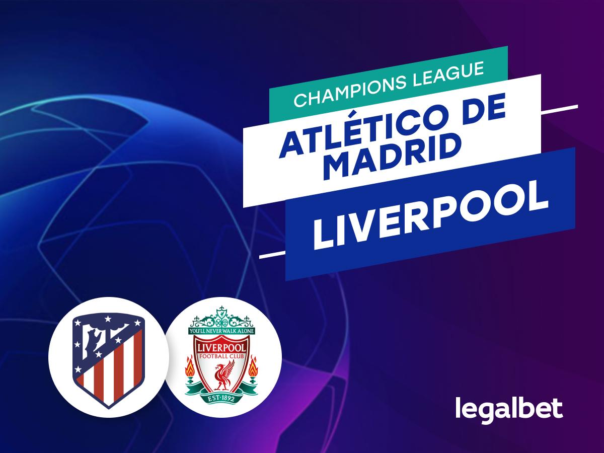 Antxon Pascual: Apuestas Atlético de Madrid - Liverpool.