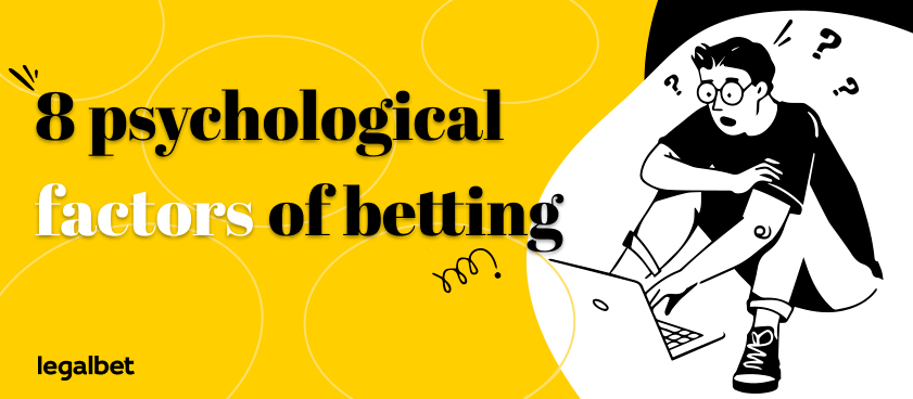 8 Unexpected Psychological Factors That Are Affecting Your Bets