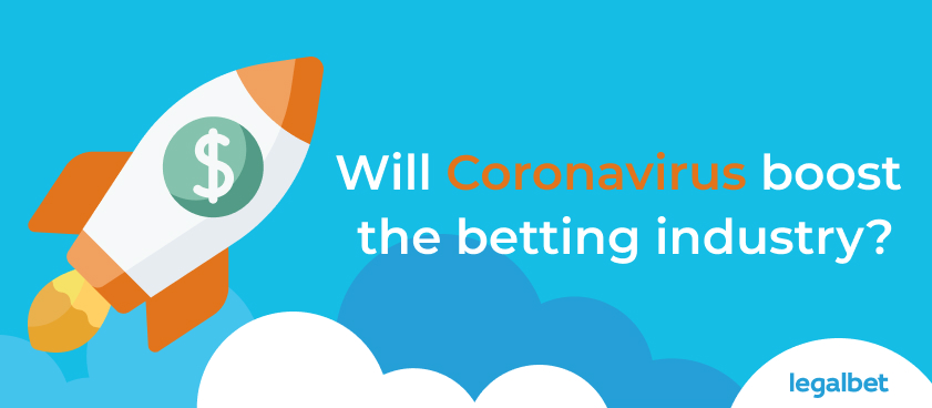 Will Coronavirus Boost the Betting industry?