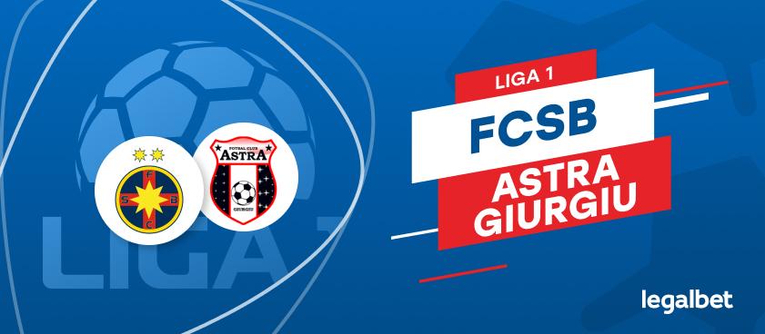 FCSB - Astra Giurgiu: cote la pariuri şi statistici