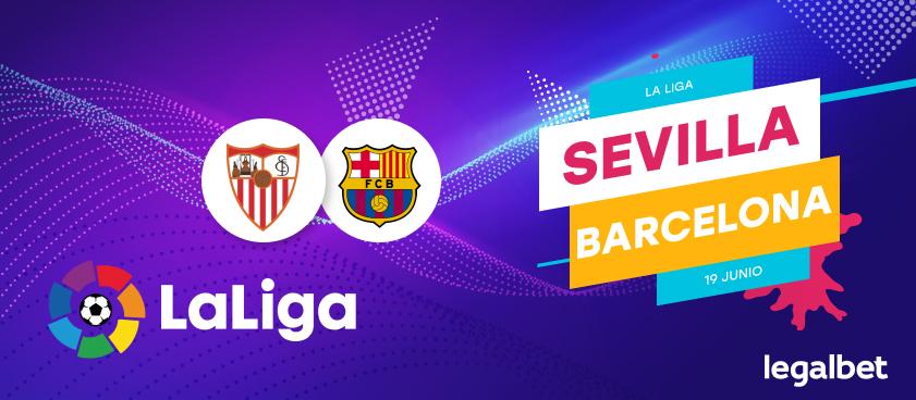 Previa, análisis y apuestas Sevilla - FC Barcelona, La Liga 2020
