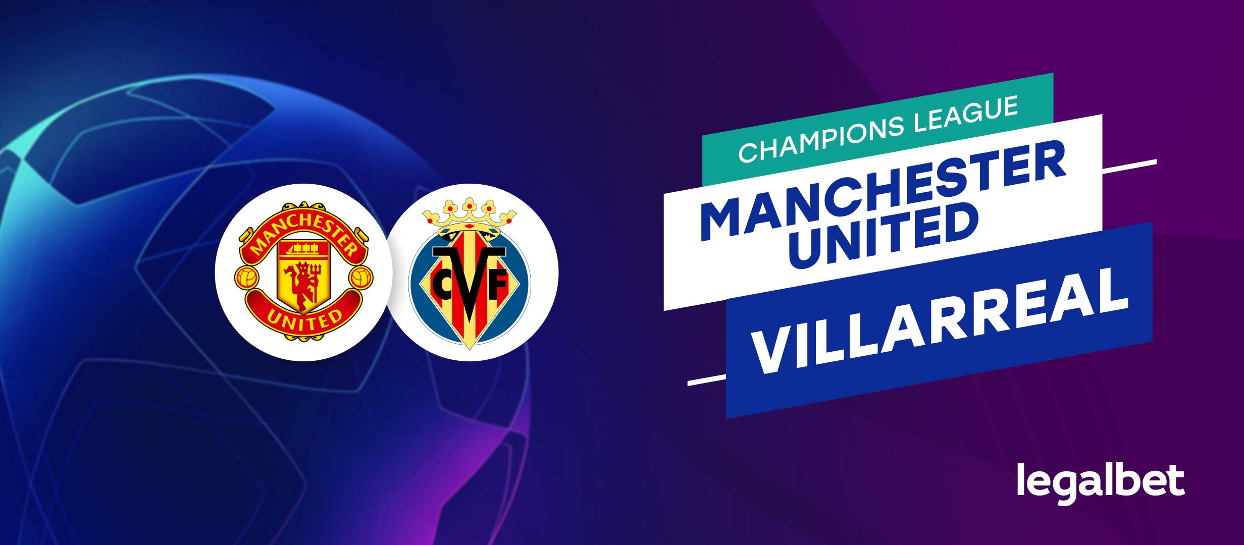 Apuestas y cuotas Manchester United - Villarreal, Champions League 2021/22