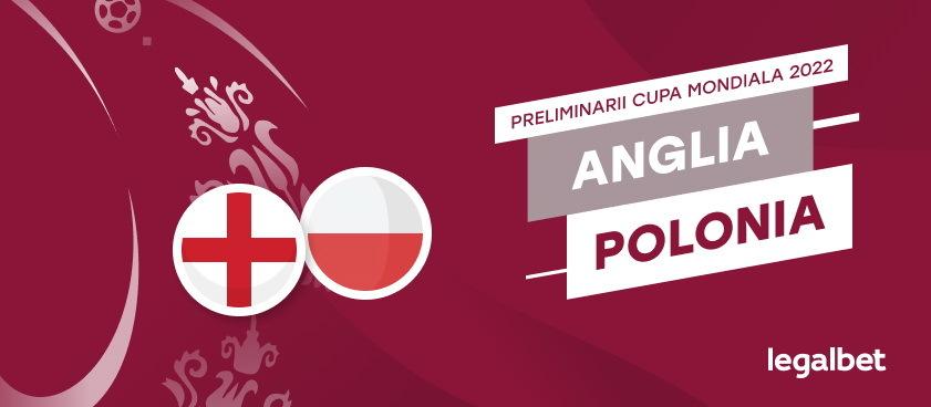 Anglia - Polonia: analiza si ponturi fotbal preliminarii CM 2022