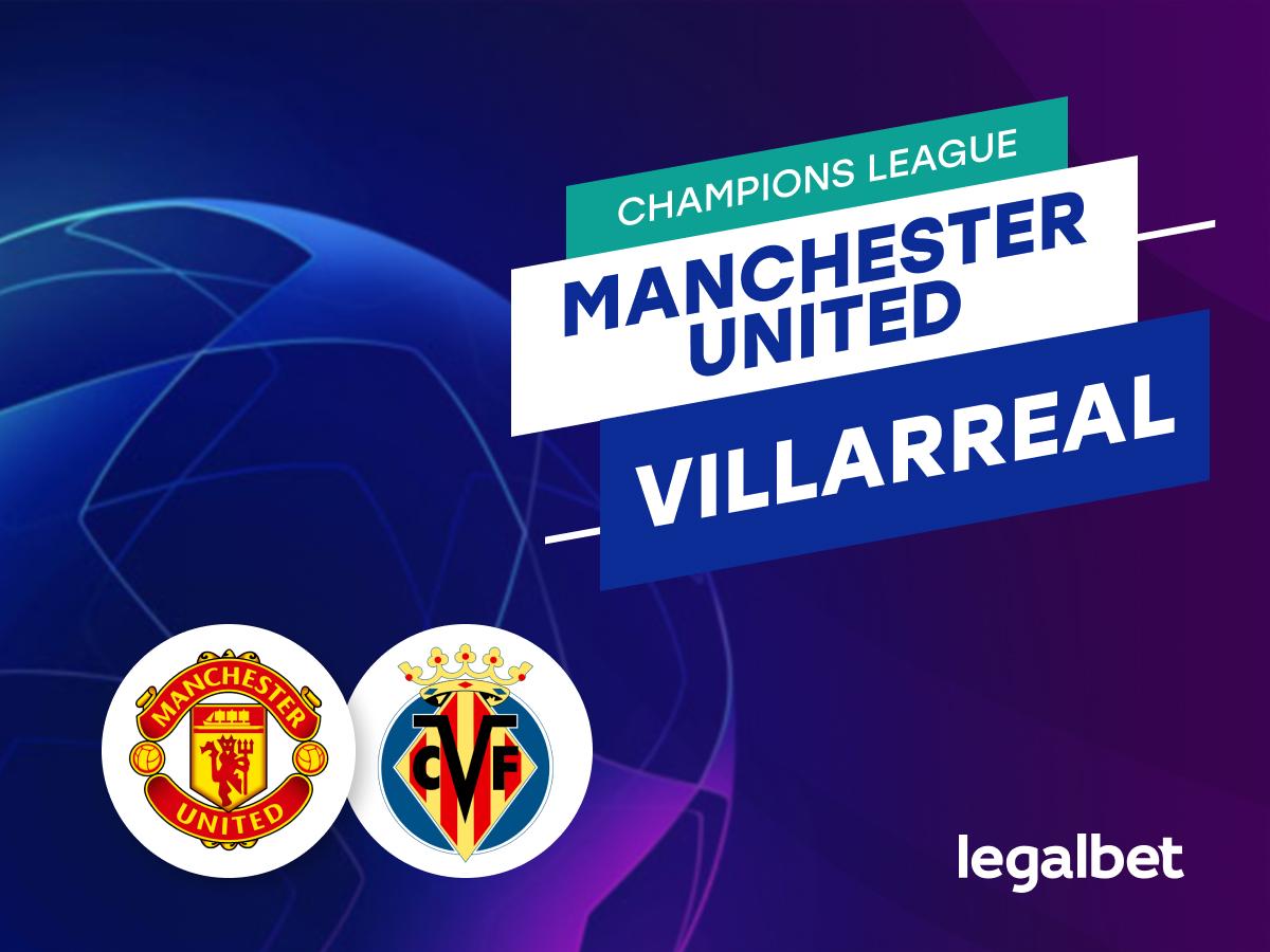 Antxon Pascual: Apuestas y cuotas Manchester United - Villarreal, Champions League 2021/22.