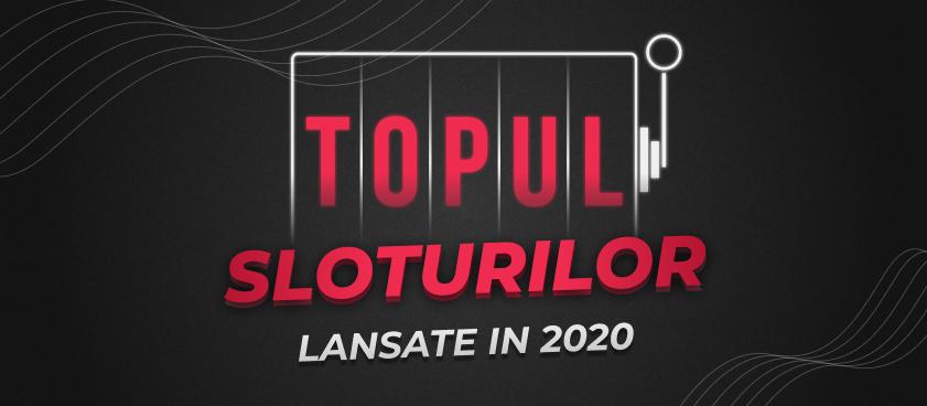 Sloturi de top lansate in 2020